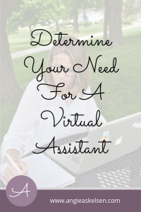How to determine your need for a virtual assistant.